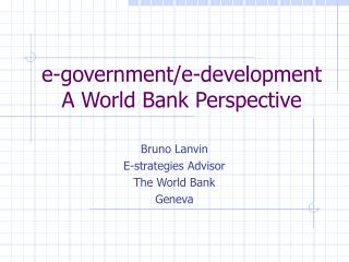 e-government/e-development A World Bank Perspective