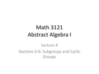 Math 3121 Abstract Algebra I
