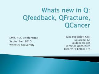 Whats  new in Q:  Qfeedback , QFracture,  QCancer