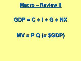 Macro – Review II