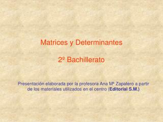 Matrices y Determinantes 2� Bachillerato