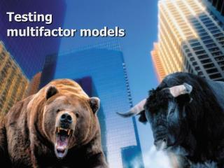 Testing multifactor models