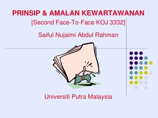 PRINSIP & AMALAN KEWARTAWANAN [Second Face-To-Face KOJ 3332] Saiful Nujaimi Abdul Rahman
