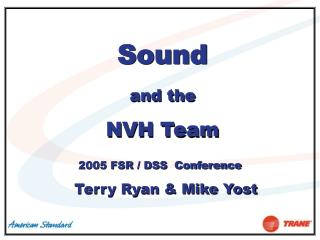 Sound and the NVH Team