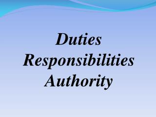 Duties Responsibilities Authority