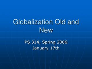 Globalization Old and New