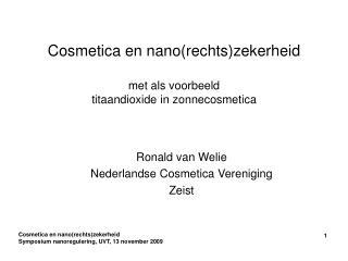 Cosmetica en nano(rechts)zekerheid met als voorbeeld titaandioxide in zonnecosmetica