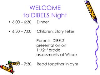 WELCOME to DIBELS Night