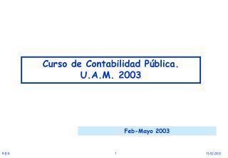 Curso de Contabilidad P blica.     U.A.M. 2003