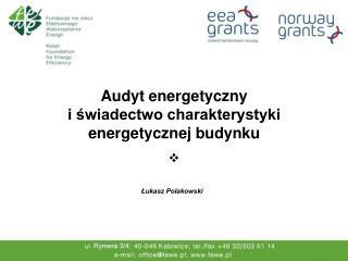 Audyt energetyczny i świadectwo charakterystyki energetycznej budynku
