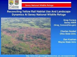 Reconciling Yellow Rail Habitat Use And Landscape Dynamics At Seney National Wildlife Refuge