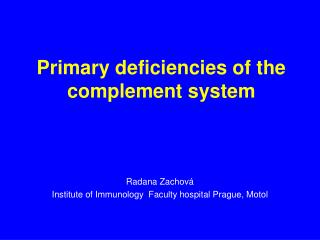 Primary deficiencies of the complement system
