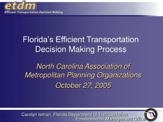 Florida s Efficient Transportation Decision Making Process