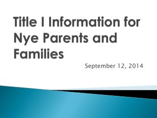 Title I Information for Nye Parents  and Families