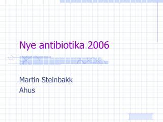 Nye antibiotika 2006