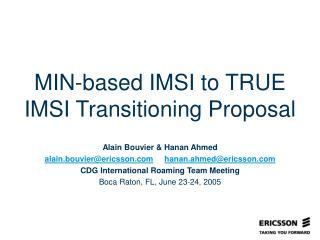 MIN-based IMSI to TRUE IMSI Transitioning Proposal