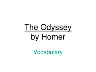 The Odyssey by Homer Vocabulary