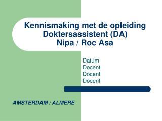Kennismaking met de opleiding Doktersassistent (DA) Nipa / Roc Asa