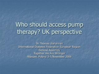 Who should access pump therapy? UK perspective