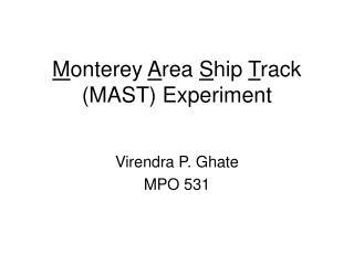 M onterey  A rea  S hip  T rack (MAST) Experiment