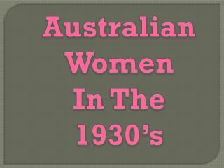 Australian Women  In The 1930's