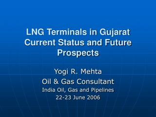 LNG Terminals in Gujarat Current Status and Future Prospects