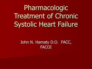 Pharmacologic Treatment of Chronic Systolic Heart Failure
