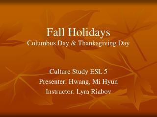 Fall Holidays Columbus Day & Thanksgiving Day