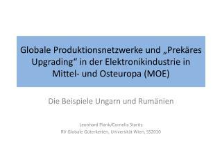 Globale Produktionsnetzwerke und  Prek res Upgrading  in der Elektronikindustrie in Mittel- und Osteuropa MOE