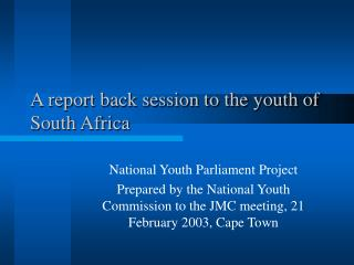 A report back session to the youth of South Africa