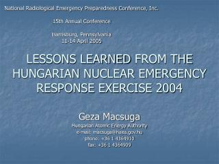 LESSONS LEARNED FROM THE HUNGARIAN NUCLEAR EMERGENCY RESPONSE EXERCISE 2004