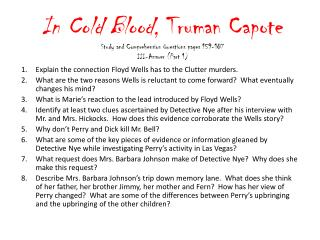 In Cold Blood , Truman Capote Study and Comprehension Questions pages 159-187 III-Answer (Part 1)