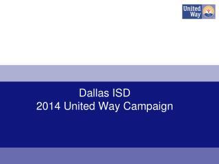 Dallas ISD 2014 United Way Campaign
