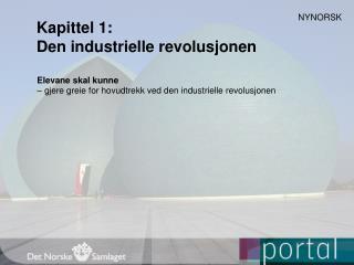 Kapittel 1:  Den industrielle revolusjonen