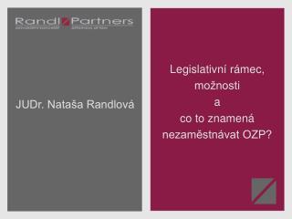 Legislativní rámec, možnosti  a  co to znamená nezaměstnávat OZP?