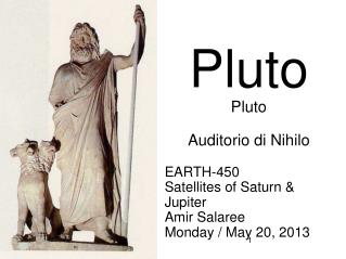 EARTH-450 Satellites of Saturn & Jupiter Amir Salaree Monday / May 20, 2013