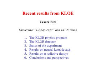 "Recent results from KLOE Cesare Bini Universita' ""La Sapienza"" and INFN Roma"