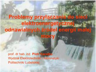 Problemy przy??czania do sieci elektroenergetycznej odnawialnych ?r�de? energii ma?ej mocy
