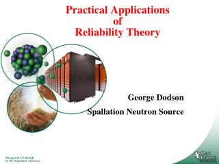 Practical Applications  of Reliability Theory