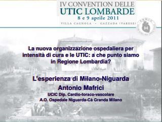 La nuova organizzazione ospedaliera per intensit  di cura e le UTIC: a che punto siamo   in Regione Lombardia