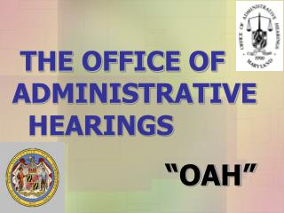 THE OFFICE OF ADMINISTRATIVE    HEARINGS