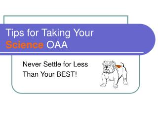 Tips for Taking Your  Science  OAA