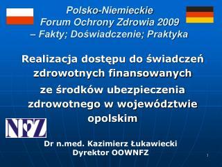 Polsko-Niemieckie Forum Ochrony Zdrowia 2009 – Fakty; Doświadczenie; Praktyka