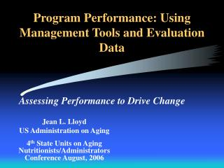 Program Performance: Using Management Tools and Evaluation Data