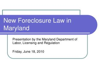 New Foreclosure Law in Maryland