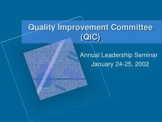 Quality Improvement Committee  (QIC)