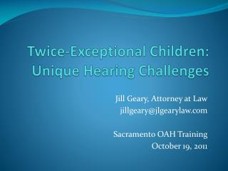 Twice-Exceptional Children:  Unique Hearing Challenges