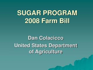 SUGAR PROGRAM 2008 Farm Bill