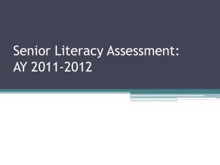 Senior Literacy  Assessment: AY 2011-2012