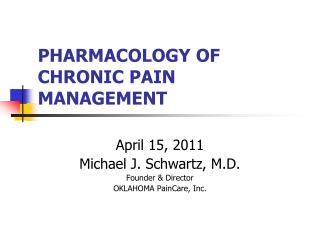 PHARMACOLOGY OF CHRONIC PAIN MANAGEMENT